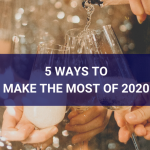 Ways to Make the Most of 2020