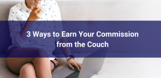 Earn Your Commission from the Couch