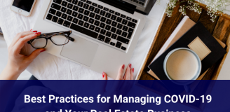 Best Practices for Managing COVID-19 and Your Real Estate Business