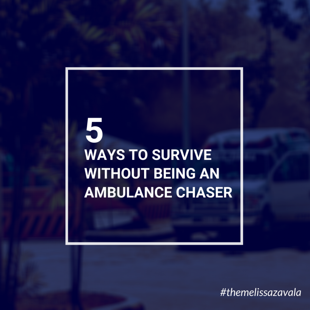5 Ways to Survive Without Being an Ambulance Chaser-IG