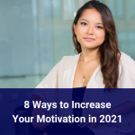 Ways to Increase Your Motivation in 2021