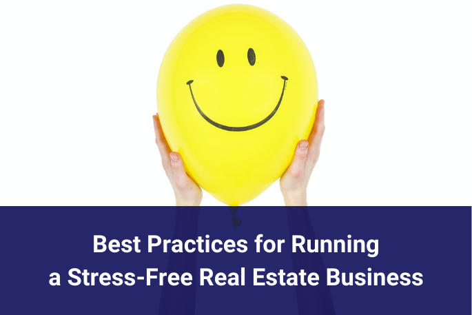 Run a Stress Free Real Estate Business