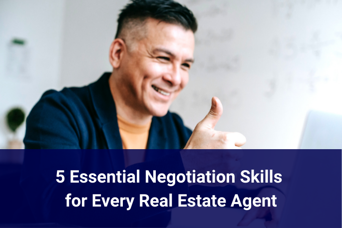 5 Essential Negotiation Skills for Every Real Estate Agent