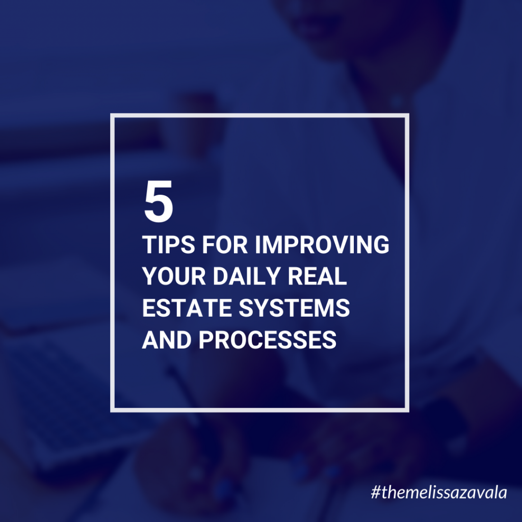 5 Tips for Improving Your Daily Real Estate Systems and Processes